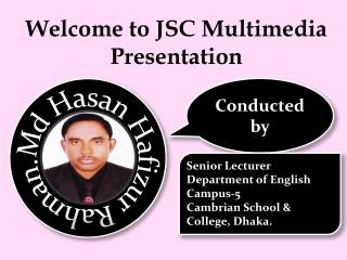 Welcome to JSC Multimedia Presentation