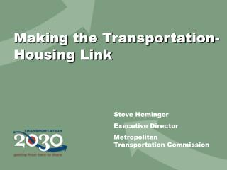 Making the Transportation-Housing Link