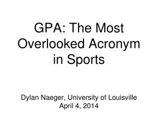 GPA: The Most Overlooked Acronym in Sports