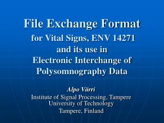 File Exchange Format for Vital Signs, ENV 14271 and its use in  Electronic Interchange of Polysomnography Data