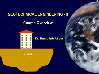 GEOTECHNICAL  ENGINEERING - II Course Overview