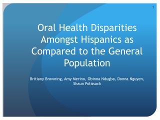 Oral Health Disparities Amongst Hispanics as Compared to the General Population