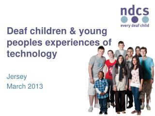 Deaf children & young peoples experiences of technology