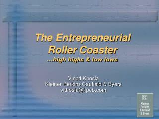 The Entrepreneurial Roller Coaster …high highs & low lows