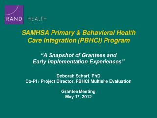 Deborah Scharf, PhD Co-PI / Project Director, PBHCI Multisite Evaluation Grantee Meeting