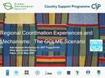 Regional Coordination Experiences and Mechanisms:  The GCLME Scenario
