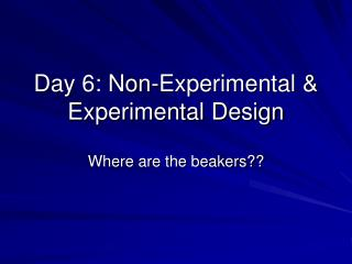Day 6: Non-Experimental & Experimental Design