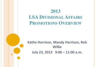 2013 LSA Divisional Affairs Promotions Overview