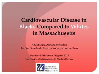 Cardiovascular Disease in  Blacks  Compared to  Whites  in  Massachusetts
