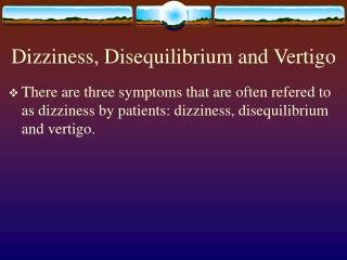Dizziness, Disequilibrium and Vertigo