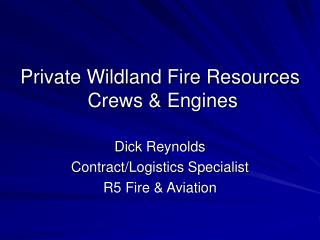 Private Wildland Fire Resources  Crews & Engines