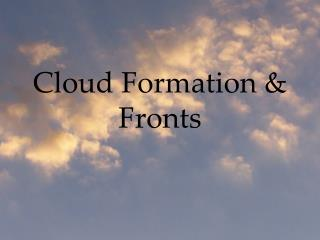 Cloud Formation & Fronts