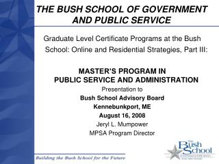 THE BUSH SCHOOL OF GOVERNMENT AND PUBLIC SERVICE