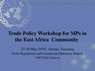Trade Policy Workshop for MPs in the East Africa  Community