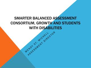 Smarter Balanced Assessment Consortium, Growth and Students with Disabilities