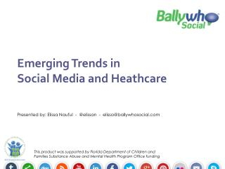 Emerging Trends in  Social Media and  Heathcare