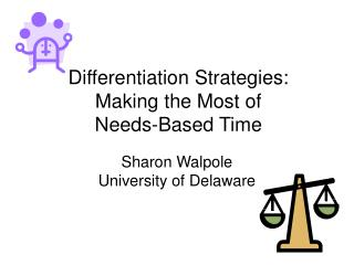 Differentiation Strategies: Making the Most of  Needs-Based Time