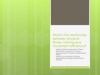 What is the relationship between physical fitness, training and movement efficiency?