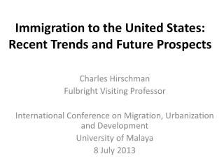 Immigration to the United States: Recent Trends and Future Prospects