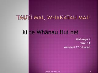 Tautī mai ,  whakatau mai !