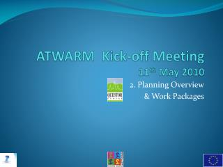 ATWARM  Kick-off Meeting 11 th  May 2010