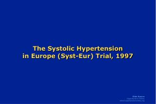 The Systolic Hypertension  in Europe (Syst-Eur) Trial, 1997