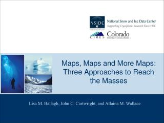 Maps, Maps and More Maps: Three Approaches to Reach the Masses