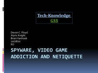 Spyware, Video game addiction and netiquette