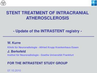STENT TREATMENT OF INTRACRANIAL ATHEROSCLEROSIS - Update of the INTRASTENT registry -