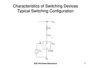 Characteristics of Switching Devices Typical Switching Configuration