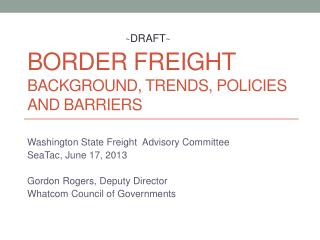 Border Freight Background, Trends, Policies and Barriers