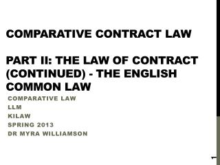 Comparative Contract  LaW Part II: The law of contract (Continued)  -  the  english  common law