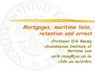 Mortgages, maritime liens, retention and arrest