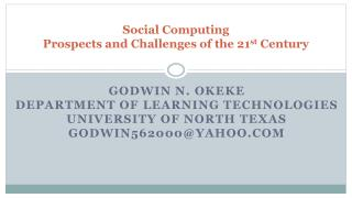 Social Computing Prospects and Challenges of the 21 st  Century