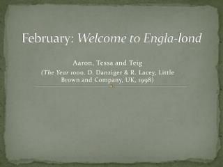 February:  Welcome to Engla-lond