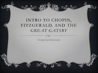 Intro to Chopin, Fitzgerald, and  The Great Gatsby