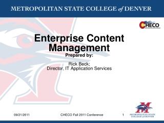 Enterprise Content Management Prepared by: Rick Beck; Director, IT Application Services