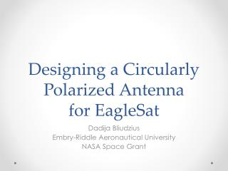 Designing a Circularly Polarized Antenna  for  EagleSat