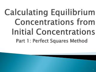 Calculating Equilibrium Concentrations from Initial Concentrations
