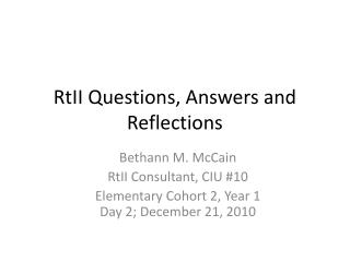RtII  Questions, Answers and Reflections