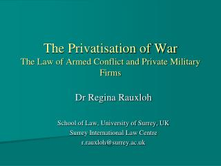 The Privatisation of War The Law of Armed Conflict and Private Military Firms