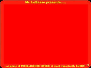 Mr. LoSasso presents…..