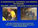 A comprehensive, centralized, cave-database for Colorado:  Scientific, political, and social considerations