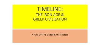 TIMELINE: THE IRON AGE & GREEK CIVILIZATION