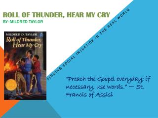 Roll of Thunder, Hear My Cry by: Mildred Taylor