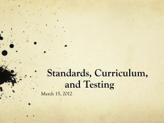 Standards, Curriculum, and Testing
