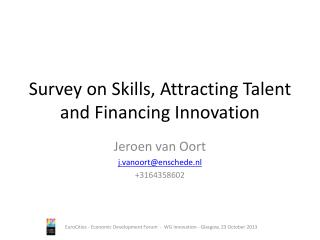 Survey on Skills ,  Attracting  Talent and  Financing Innovation