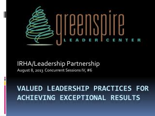 Valued Leadership practices for Achieving exceptional Results