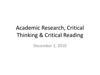 Academic Research, Critical Thinking & Critical Reading