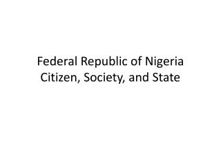 Federal Republic of Nigeria Citizen, Society, and State
